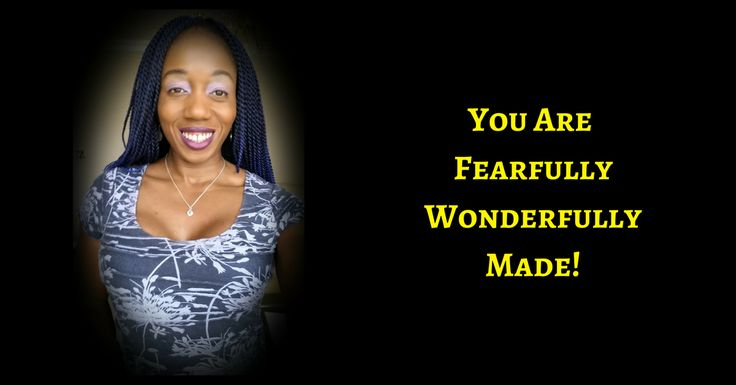 You Are Fearfully, Wonderfully Made! OWN ALL OF IT! | Rosemary Nonny Knight