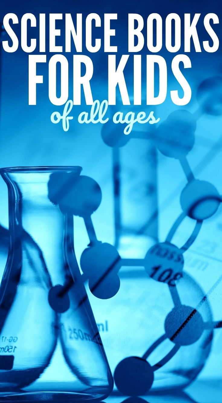 Our Favorite Science Books For Kids of All Ages