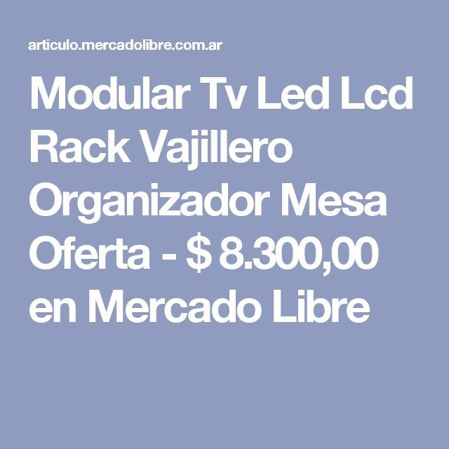 Modular Tv Led Lcd Rack Vajillero Organizador Mesa Oferta - $ 8.300,00 en Mercado Libre