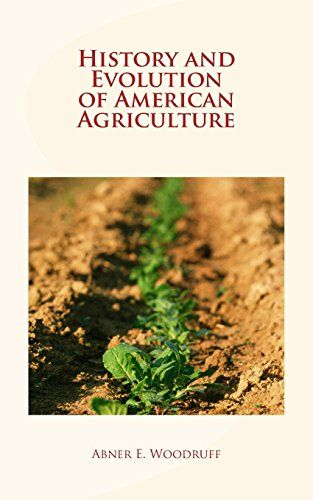 History and Evolution of American Agriculture by Abner E.... https://www.amazon.com/dp/1548768847/ref=cm_sw_r_pi_dp_x_6W3zzbCWXAE0E