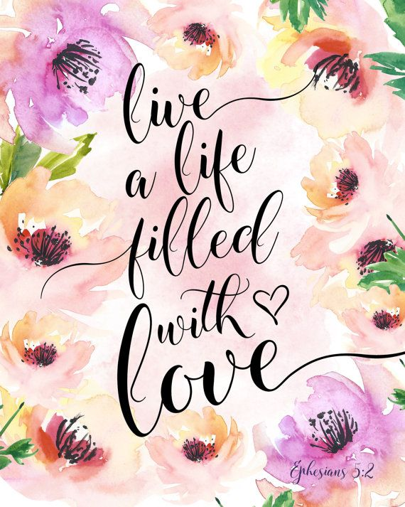Live a life filled with love. Ephesians 5:2  Would you like it framed? Click on…