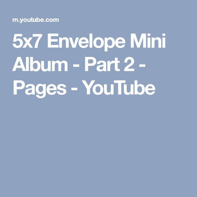5x7 Envelope Mini Album - Part 2 - Pages - YouTube