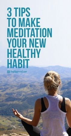 Now is a great time to start! Here are 3 Simple Steps to Make Meditation Your New Healthy Habit