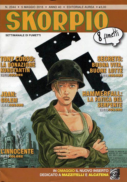 Skorpio 2044 (maggio 2016) Cover di Éric Warnauts #Skorpio #EditorialeAurea