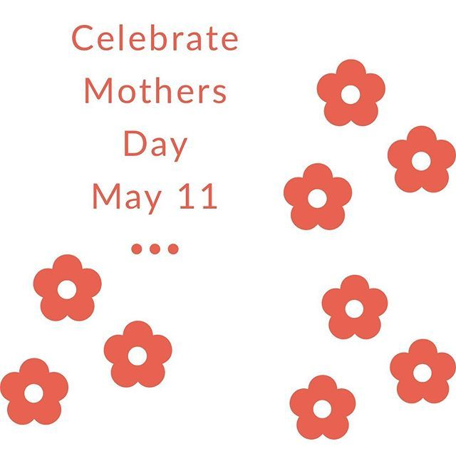 Reservations Are Being Accepted For May 11th Celebrate Mothers Day From 10 6 On Saturday We Will Be Closed On May 1 Mothers Day May Celebrities Mother S Day