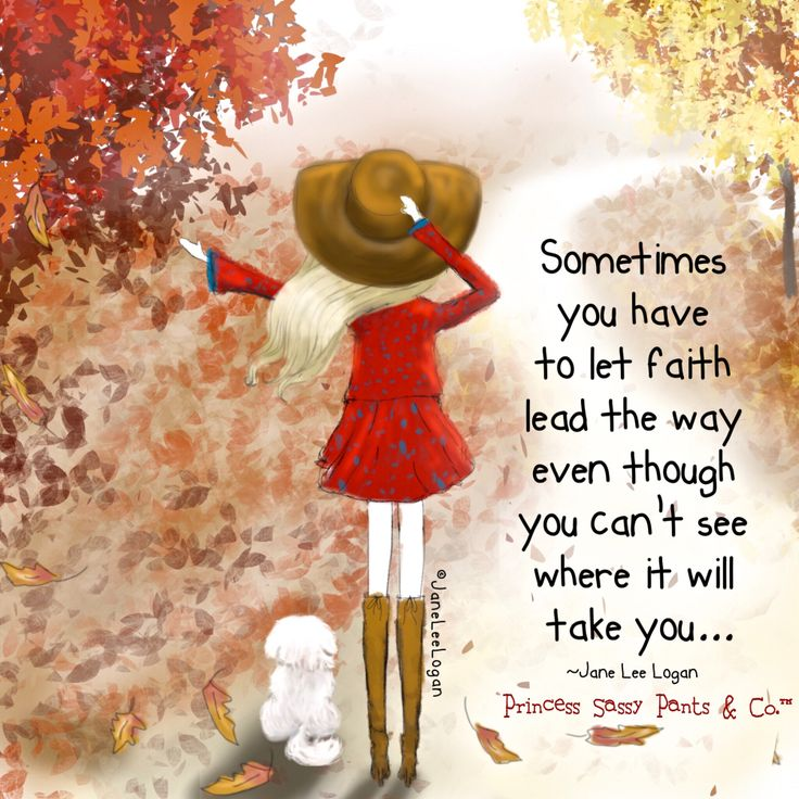 "Qoute, ""Sometimes you have to let faith lead the way even though you can't see where it will take you."""