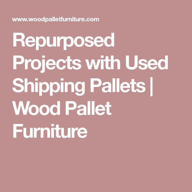 Repurposed Projects with Used Shipping Pallets   Wood Pallet Furniture