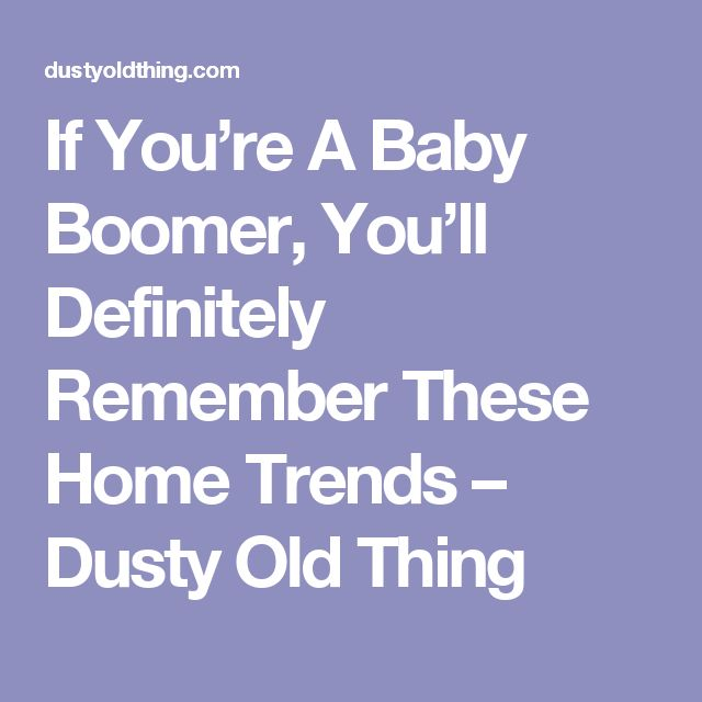 If You're A Baby Boomer, You'll Definitely Remember These Home Trends – Dusty Old Thing