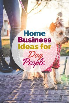 Home Business Ideas For Dog Lovers