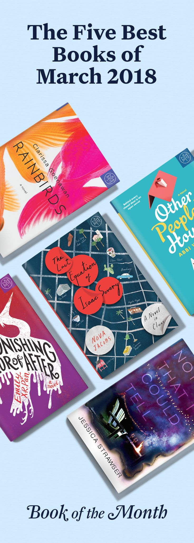 The five best books of March 2018. Head to bookofthemonth.com and start reading for just $14.99 per book.