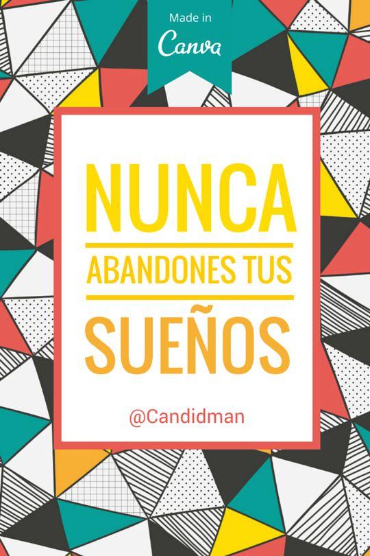 Nunca abandones tus sueños.  @Candidman     #Frases Candidman Motivación @candidman