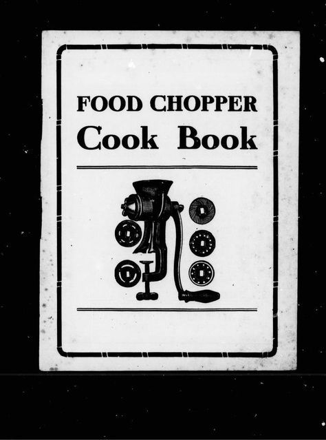Food Chopper Cook book | Containing Recipes for a Number of Excellent Dishes which can be Made Best with this Food Chopper