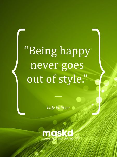 Being happy never goes out of style.  #loveyourskin #amazing #beautiful #selfie #smile #igers #wow #awesome #acne #beauty #quote #pinterest #pinterestquotes #quotes #thegreenmask #maskd