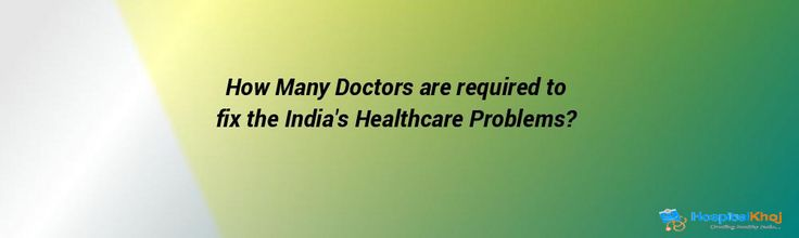 How Many Doctors are required to fix the India's Healthcare Problems?