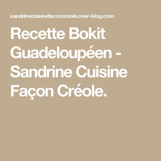 Recette Bokit Guadeloupéen - Sandrine Cuisine Façon Créole.