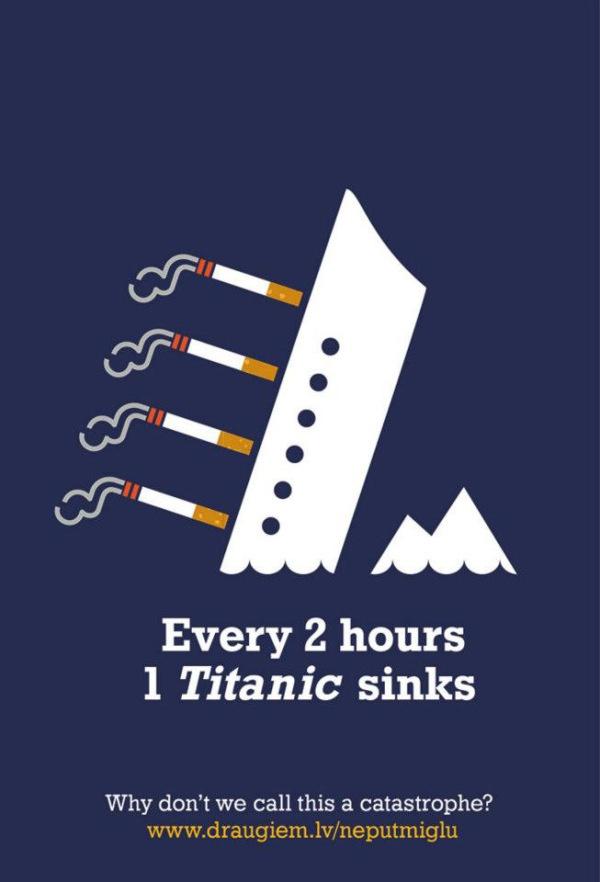 Le naufrage du Titanic est devenu un mythe. Advertising campaigns against smoking.