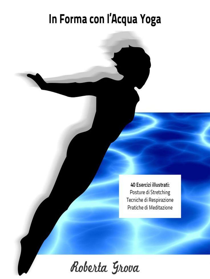 Edizione cartacea a colori ed in bianco nero: In forma con l'Acqua Yoga