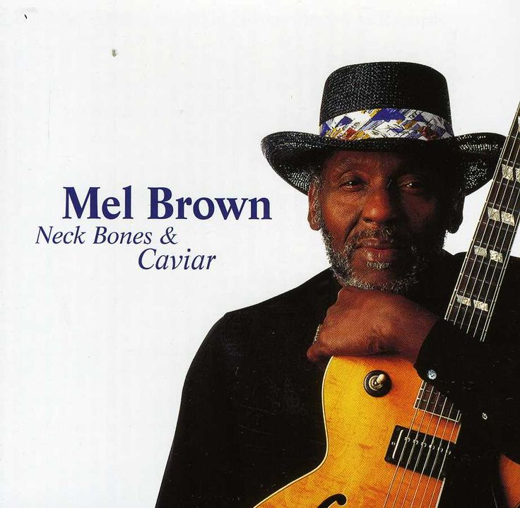 Mel Brown - Neck Bones &