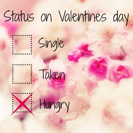 I Would Check The Box That Says Eating Chocolate And Watching Awesome Valentines Day Singles Quotes