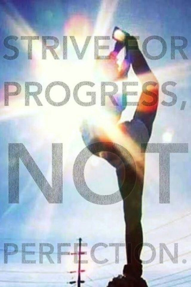 Strive for progress not for perfection. Practice makes permanate not perfect .