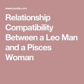 Relationship Compatibility Between a Leo Man and a Pisces Woman