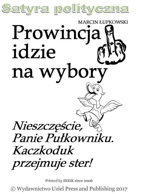 Marcin Łupkowski - prowincjonalny blog autorski z armagedonem w tle: Satyra polityczna