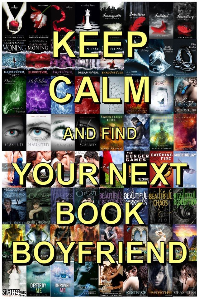 Keep Calm and Find Your Next Book Boyfriend......... I guess Eric and I just broke up :/