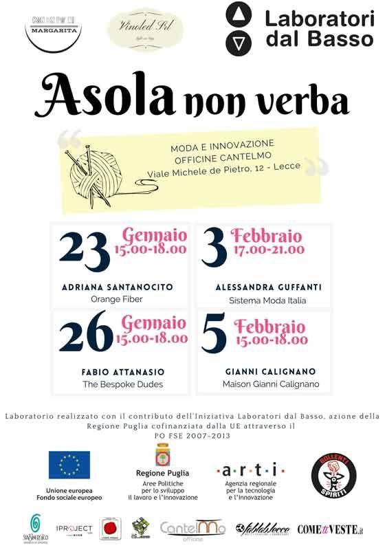 """http://www.mynd-magazine.it/appuntamenti/details/295-asola-non-verb-laboratorio-dal-basso-moda-e-innovazione-con-docenti-deccezione-see-more-at.html Moda e innovazione alle Officine Cantelmo a Lecce con il laboratorio """"Asola, non verba!"""". Il progetto vuole raccontare concretamente come un'impresa nel campo della moda può diventare sinonimo di successo (...)"""