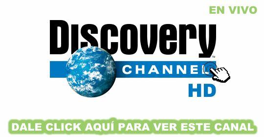 Dale click aquí para ver el canal discovery channel en vivo