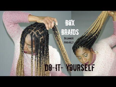 Crochet Box Braids For Beginners : DIY BOX BRAIDS START TO FINISH BEGINNER FRIENDLY [Video] Read the ...