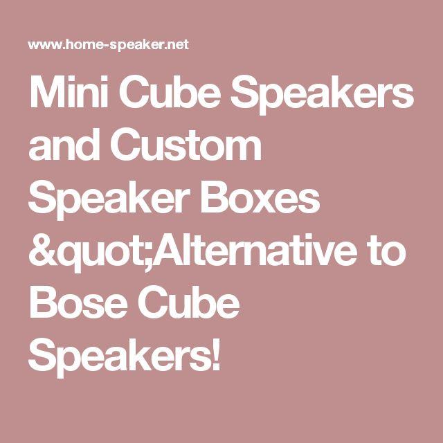 "Mini Cube Speakers and Custom Speaker Boxes ""Alternative to Bose Cube Speakers!"
