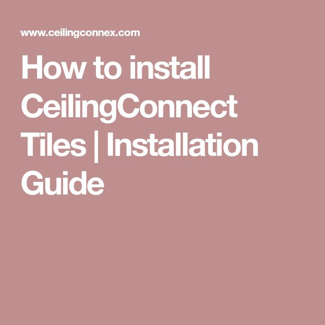 How to install CeilingConnect Tiles | Installation Guide