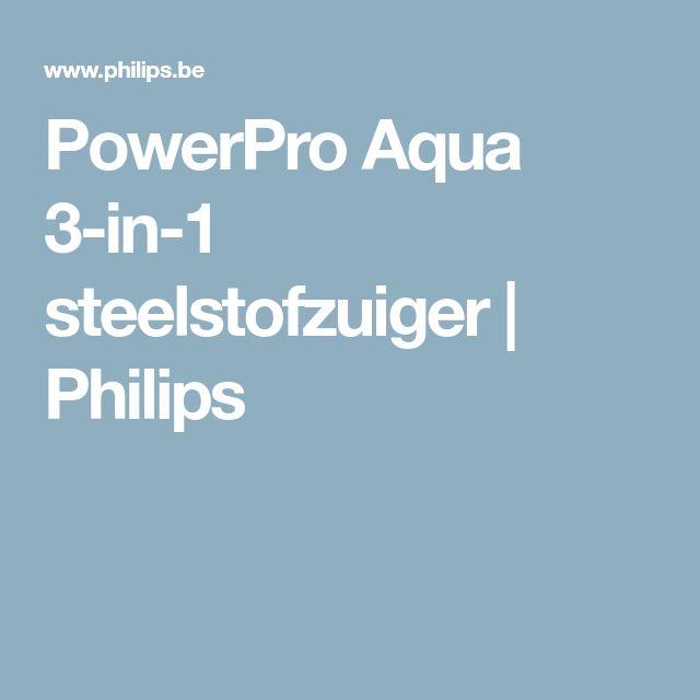 PowerPro Aqua 3-in-1 steelstofzuiger | Philips