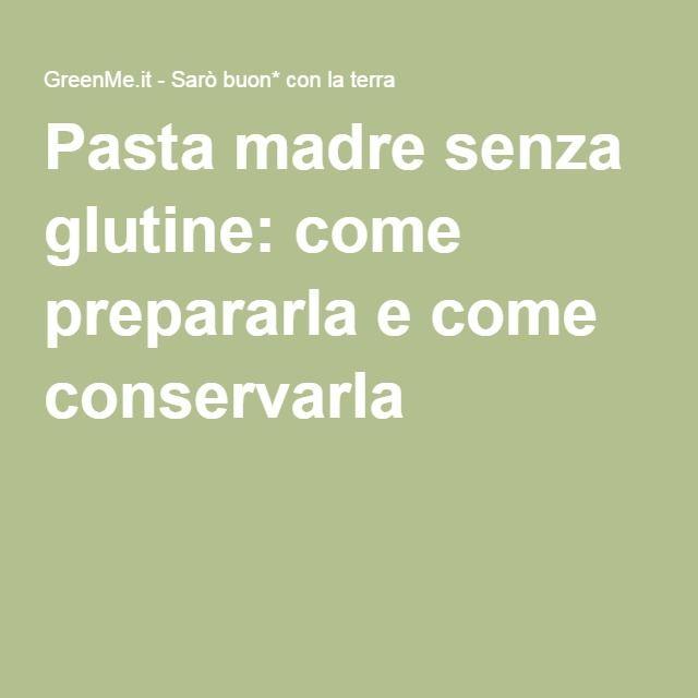 Pasta madre senza glutine: come prepararla e come conservarla
