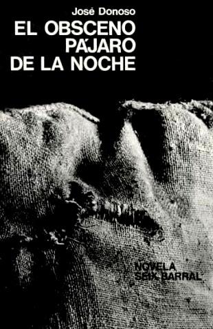 José Donoso. El obsceno pájaro de la noche. Barcelona:Seix Barral, 1970