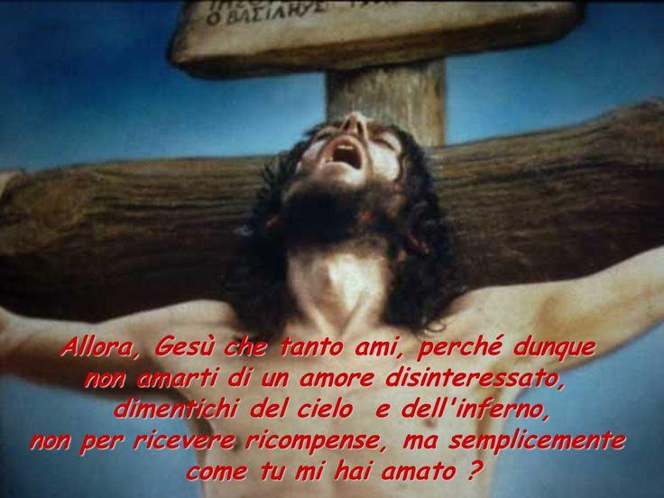Traducción: Entonces, Jesús que tanto amas, ¿por qué por lo tanto no amarte con un amor desinteresado?, olvídate del cielo y del infierno, no para recibir una recompensa, sino simplemente como tu me has amado.