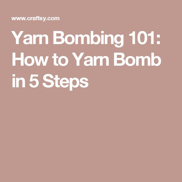 Yarn Bombing 101: How to Yarn Bomb in 5 Steps