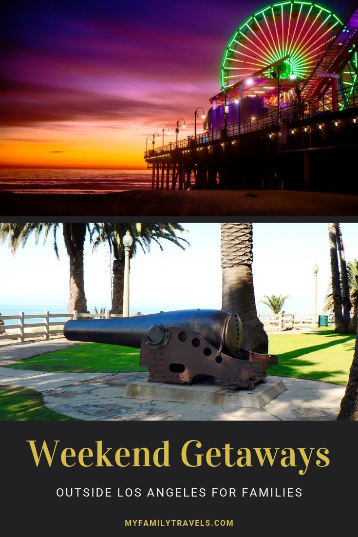 Short Breaks And Weekend Getaways From Greater Los Angeles In 2020 Outdoor Family Vacations Top Vacation Destinations California Travel
