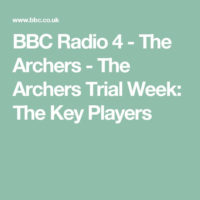 BBC Radio 4 - The Archers - The Archers Trial Week: The Key Players