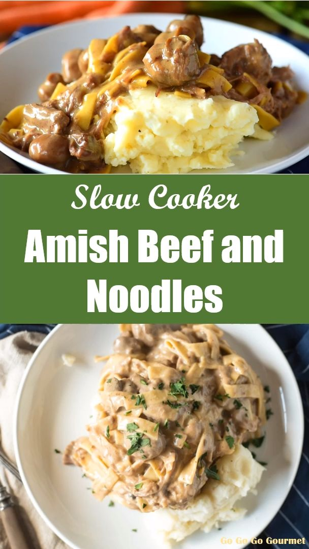 this amish beef and noodles recipe can be made in a slow
