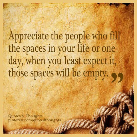 Appreciate the people in your life www
