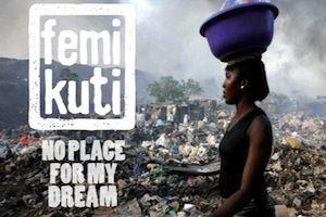 No place for my dreams Femi Kuti