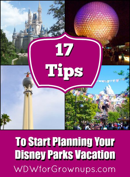 17 Tips To Start Planning Your Disney Parks Vacation