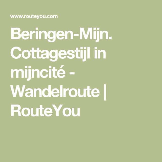Beringen-Mijn. Cottagestijl in mijncité - Wandelroute | RouteYou