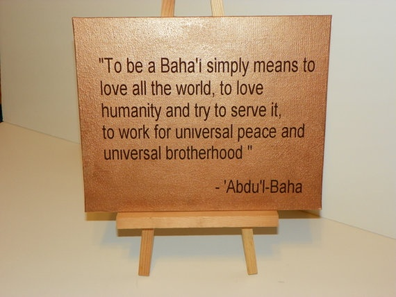 To be a Baha'i simply means to love all the world by TheBecksCR, $10.00