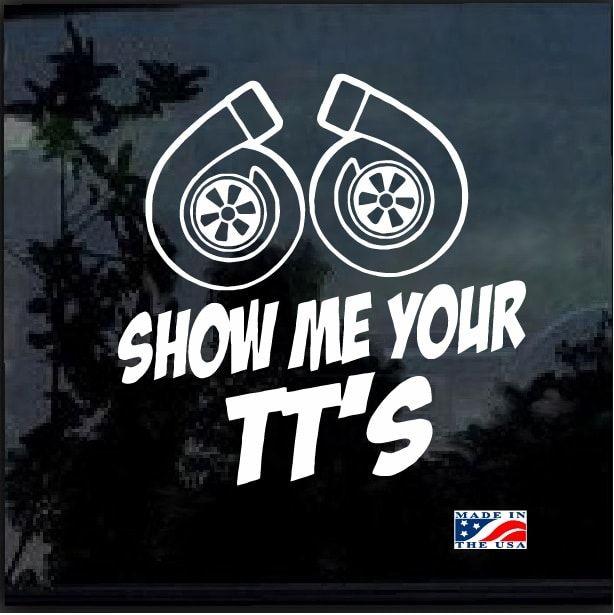Show Me Your Tt S Turbo Window Decal Sticker Car Stickers
