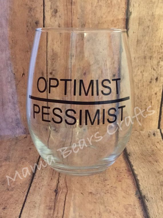 Optimist wine glass  Pessimist wine glass  by TribesandTeepees