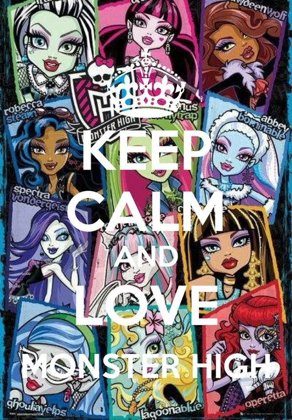 """Keep calm and love """" MONSTER HIGH!!!!!!"""""""