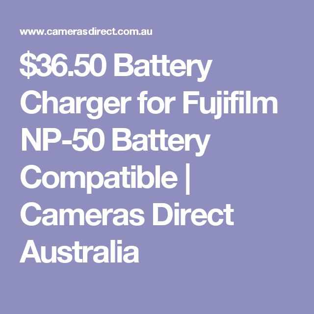 $36.50 Battery Charger for Fujifilm NP-50 Battery Compatible | Cameras Direct Australia