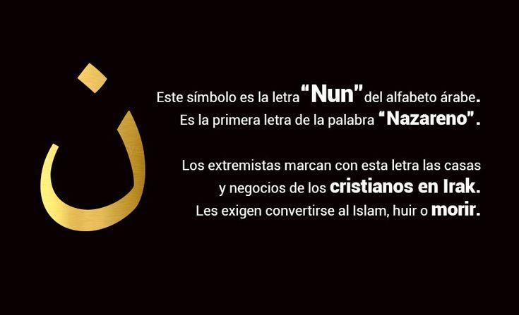 "Con ""nun"", la N árabe de ""nazareno"" marcan y expulsan a cristianos de Irak"